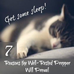 Get Some Sleep! 7 Reasons the Well-Rested Prepper Will Prevail