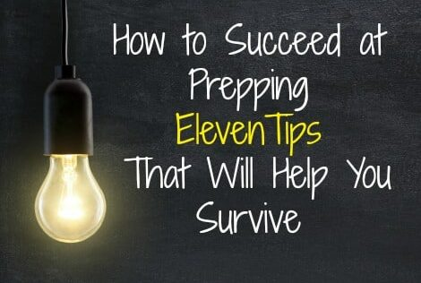 How to Succeed at Prepping: 11 Tips That Will Help You Survive