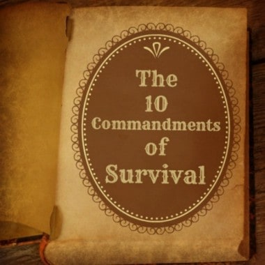 The 10 Commandments of Survival
