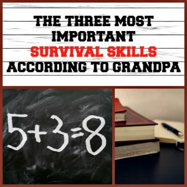 The Three Most Important Survival Skills According to Grandpa