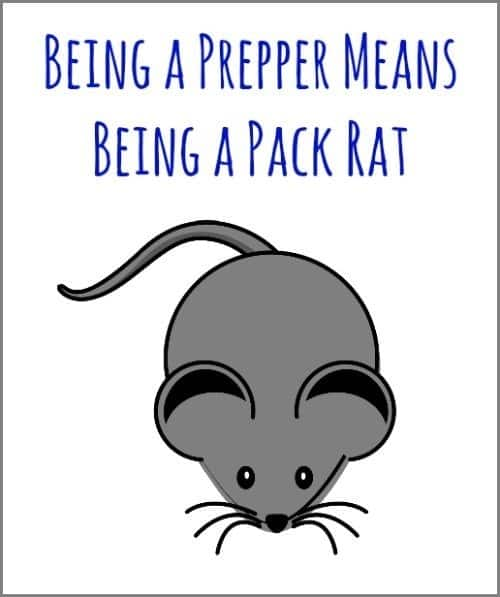 Being a Prepper Means Being a Pack Rat | Backdoor Survival