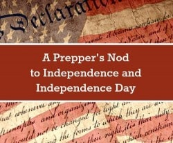 Preppers Nod to Independence and Independence Day - Backdoor Survival