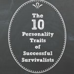 The 10 Personality Traits of Successful Survivalists