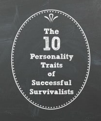 The 10 Personality Traits of Successful Survivalists | Backdoor Survival