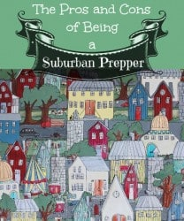 The Pros and Cons of Being a Suburban Prepper