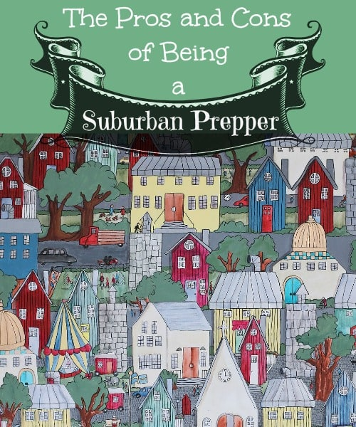 The Pros and Cons of Being a Suburban Prepper | Backdoor Survival
