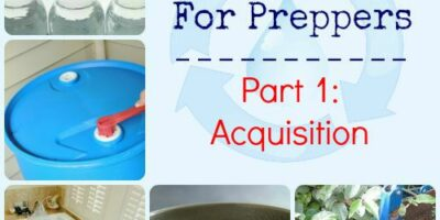 Emergency Water for Preppers Part 1: Acquisition