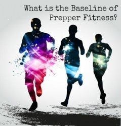 What is the Baseline of Prepper Fitness?