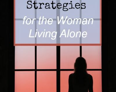 10 Smart Survival Strategies for the Woman Living Alone