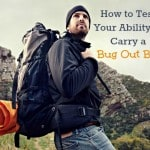 How to Test Your Ability to Carry a Bug Out Bag
