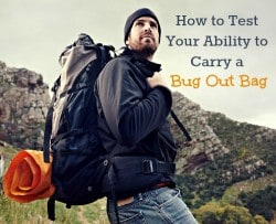 How to Test Your Ability to Carry a Bug Out Bag   Backdoor Survival