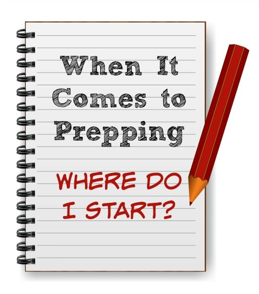 When It Comes to Prepping, Where Do I Start?