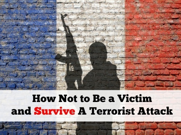 How Not to Be a Victim and Survive A Terrorist Attack | Backdoor Survival
