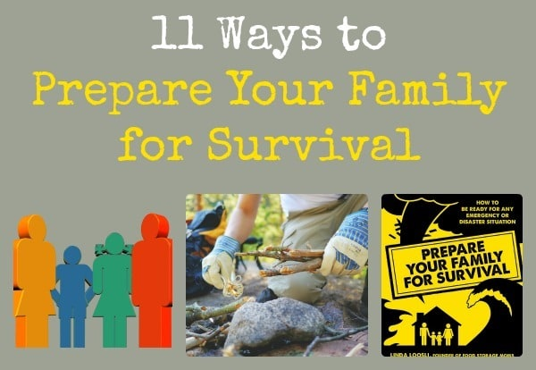 11 Ways to Prepare Your Family for Survival | Backdoor Survival