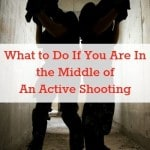 What to Do If You Are In the Middle of An Active Shooting