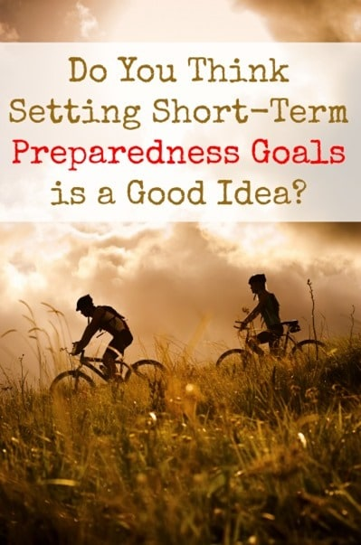 Do You Think Setting Short-Term Goals is a Good Idea? | Backdoor Survival
