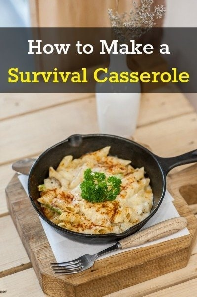 How to Make a Survival Casserole | Backdoor Survival