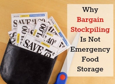 Why Bargain Stockpiling is Not Emergency Food Storage