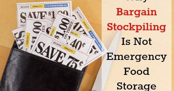Why Bargain Stockpiling is Not Emergency Food Storage