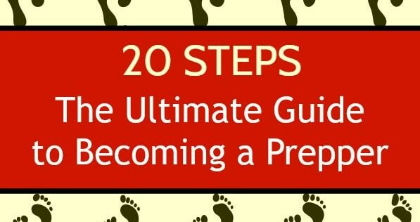 20 Steps: The Ultimate Guide to Becoming a Prepper
