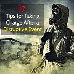 17 Tips for Taking Charge After a Disruptive Event | Backdoor Survival