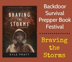 Braving the Storms by Kyle Pratt | Backdoor Survival