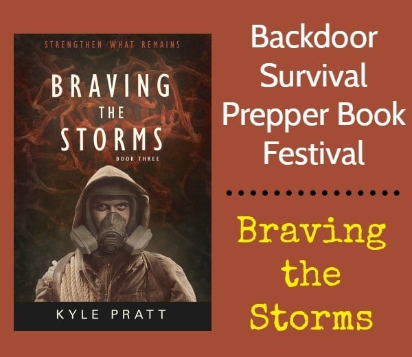 Braving the Storms by Kyle Pratt   Backdoor Survival