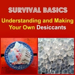 Understanding and Making Your Own Desiccants | Backdoor Survival