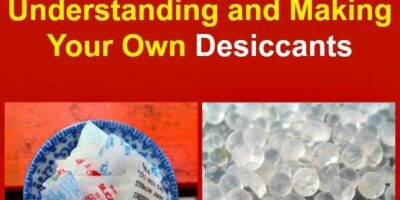 Survival Basics: Understanding and Making Your Own Desiccants