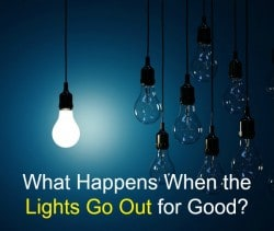 What Happens When the Lights Go Out for Good   Backdoor Survival