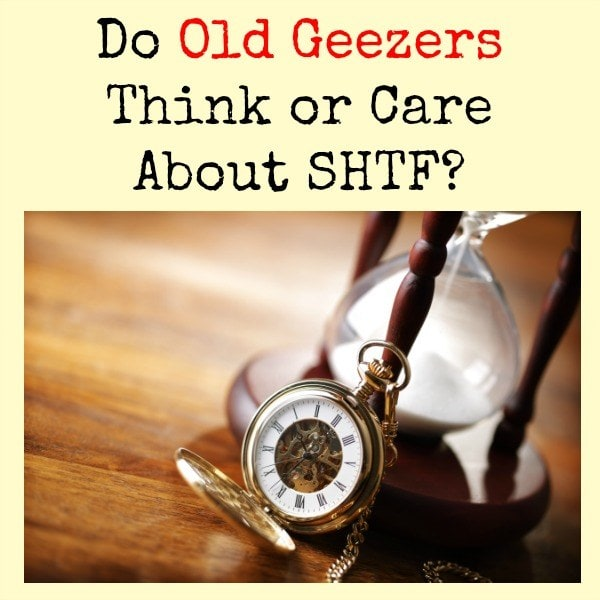 Do Old Geezers Think or Care About SHTF? | Backdoor Survival