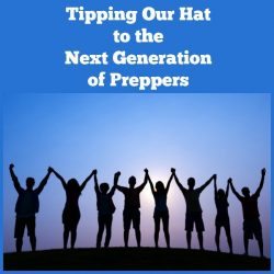 Tipping Our Hat to the Next Generation of Preppers | Backdoor Survival