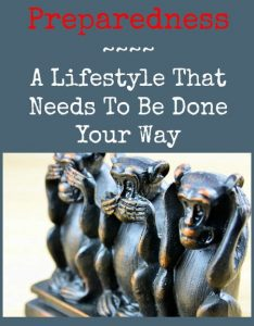 Preparedness Lifestyle That Needs To Be Done Your Way   Backdoor Survival