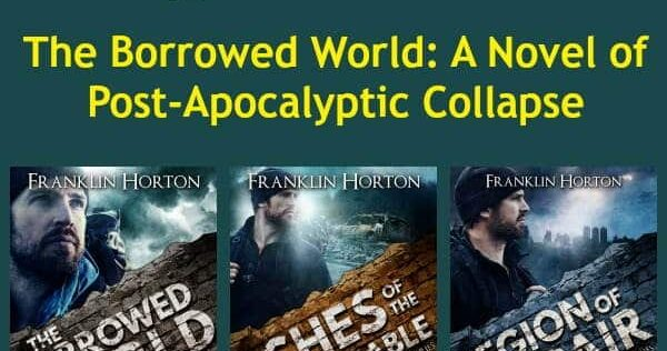 Prepper Book Festival 12: The Borrowed World Novel of Post Apocalyptic Collapse