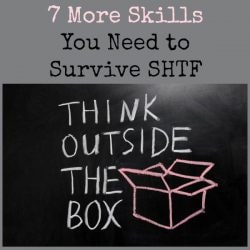 7 More Skills You Need to Survive SHTF