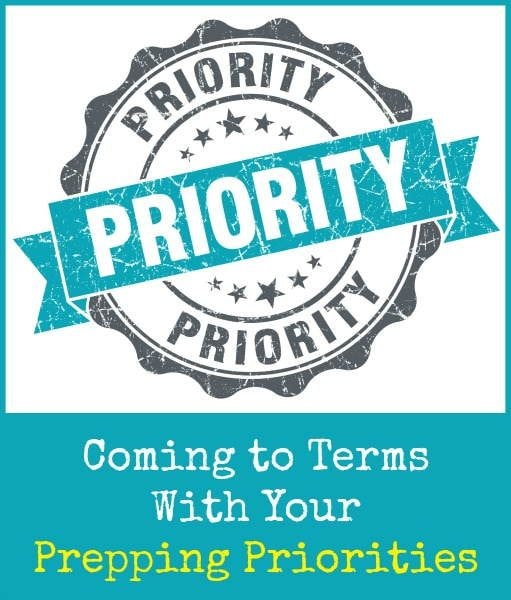 Coming to Terms With Your Prepping Priorities | Backdoor Survival