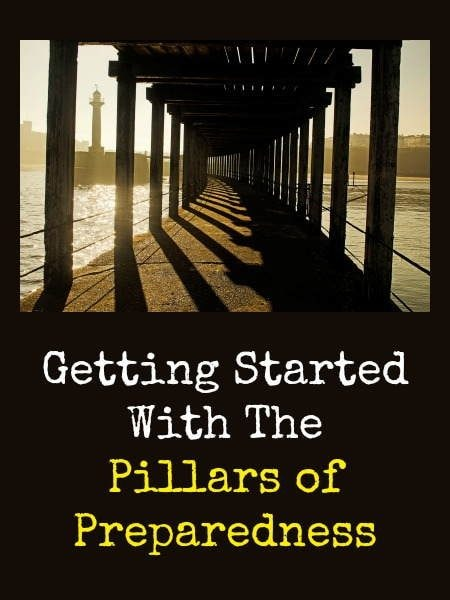 Getting Started With the Pillars of Preparedness | Backdoor Survival