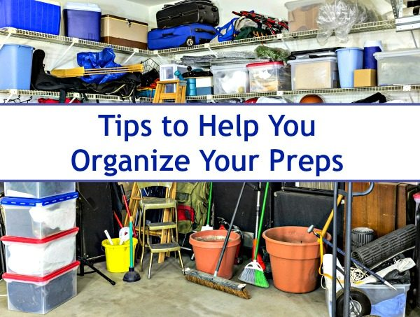 Tips to Help You Organize Your Preps | Backdoor Survival