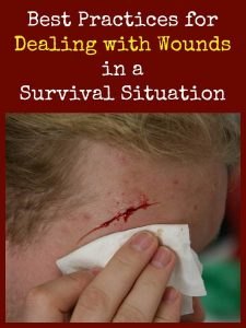Best Practices for Dealing with Wounds in a Survival Situation