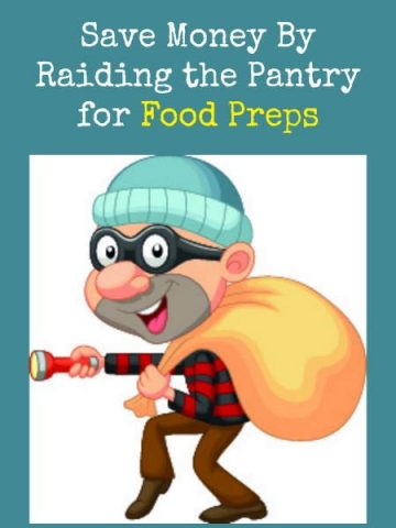 Save Money By Raiding the Pantry for Food Preps