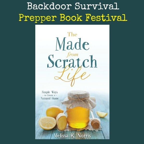The Made From Scratch Life | Backdoor Survival