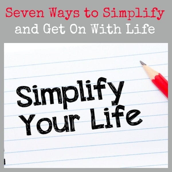 Seven Ways to Simplify and Get On With Life | Backdoor Survival