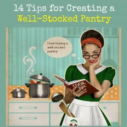 14 Tips for Creating a Robust and Well-Stocked Pantry