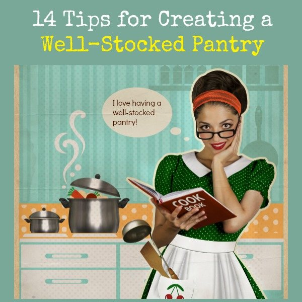 14 Tips for Creating a Well-Stocked Pantry | Backdoor Survival