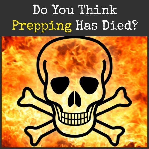 Do You Think Prepping Has Died | Backdoor Survival