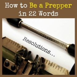 How to Be a Prepper In 22 Words