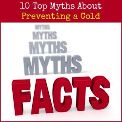 10 Top Myths About Preventing a Cold
