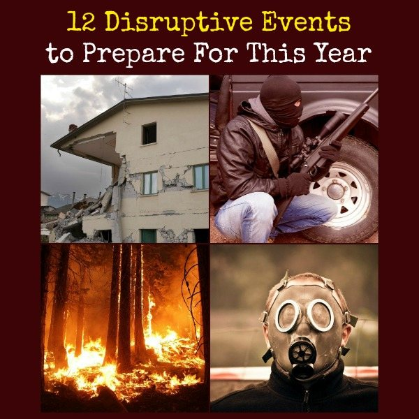 12 Disruptive Events to Prepare For This Year | Backdoor Survival