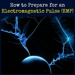 How to Prepare for an Electromagnetic Pulse aka EMP