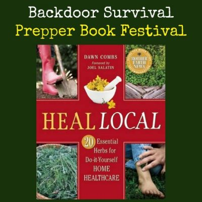 Prepper Book Festival: Heal Local 20 Essential Herbs for DIY Home Healthcare + Giveaway